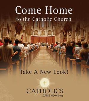 Catholic Come Home